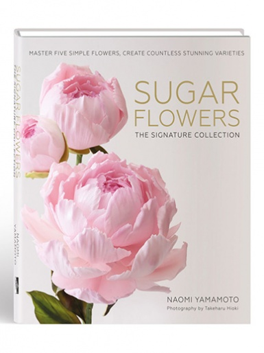 Sugar Flowers, The Signature Collection Book by Naomi Yamamoto